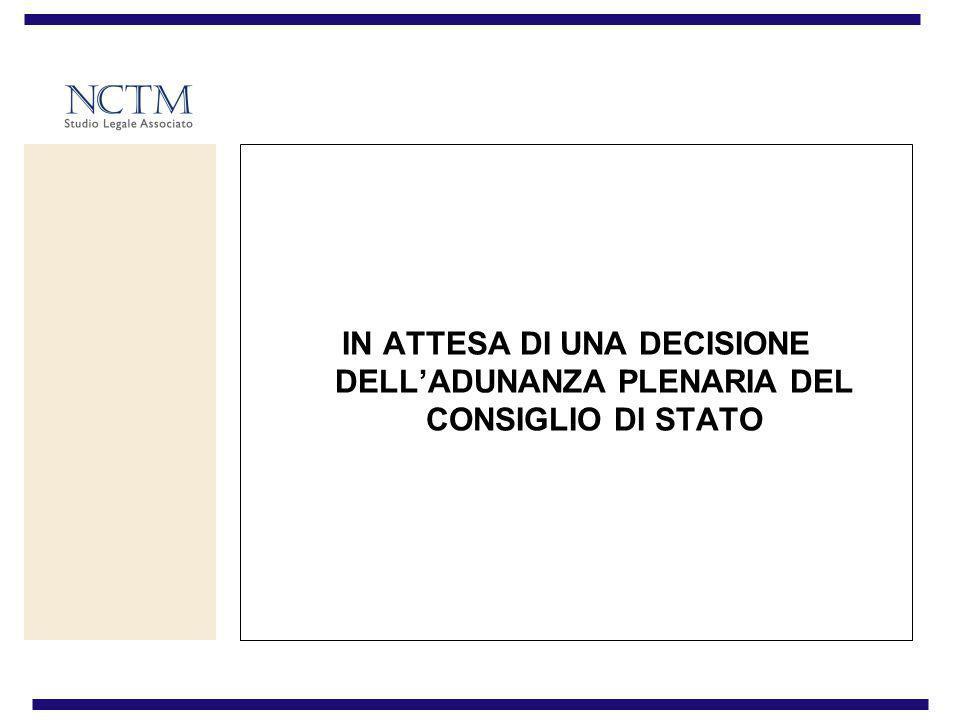 IN ATTESA DI UNA DECISIONE DELL'ADUNANZA PLENARIA DEL CONSIGLIO DI STATO