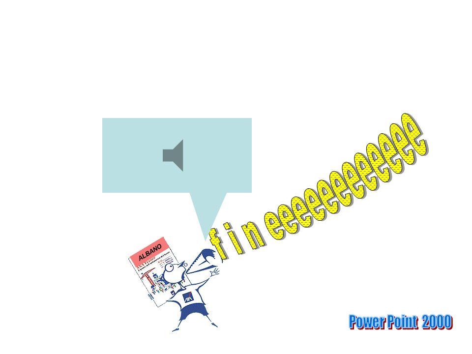 f i n eeeeeeeeeeee ALBANO Power Point 2000