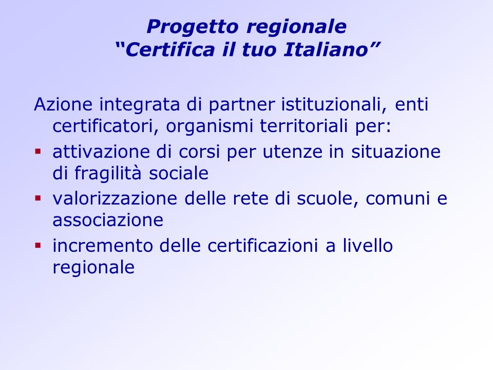 Progetto regionale Certifica il tuo Italiano