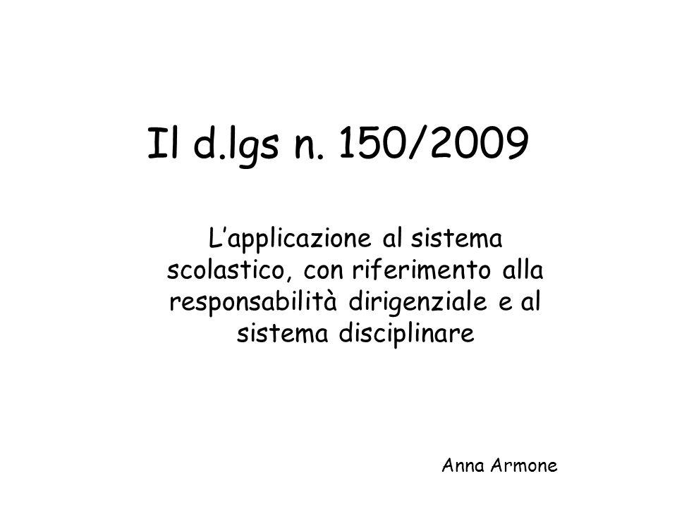 Il d.lgs n. 150/2009 L'applicazione al sistema scolastico, con riferimento alla responsabilità dirigenziale e al sistema disciplinare.