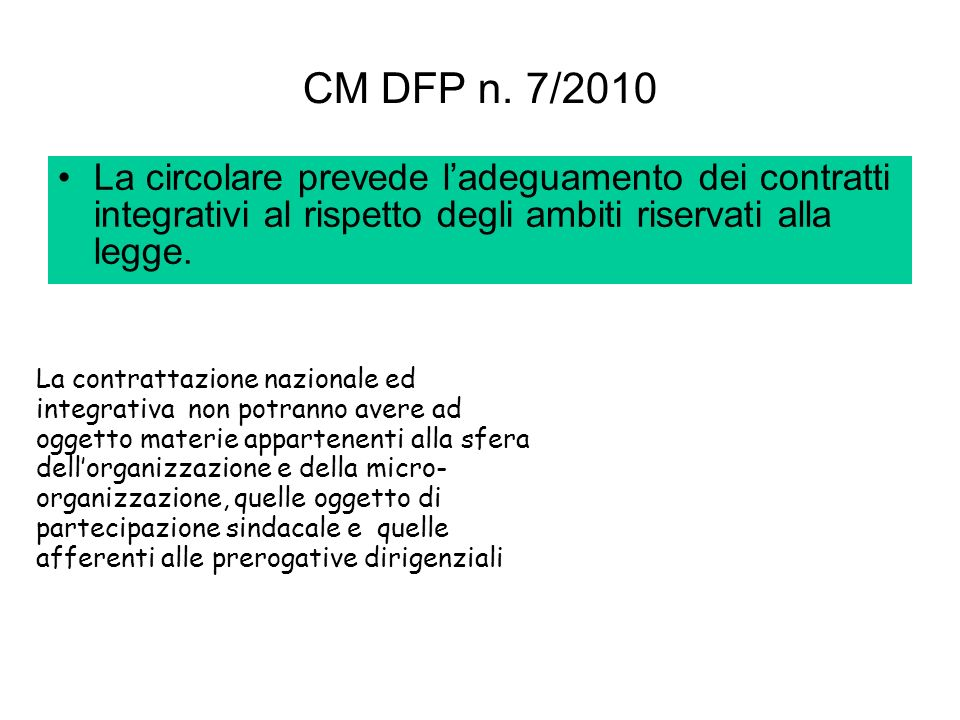CM DFP n. 7/2010 La circolare prevede l'adeguamento dei contratti integrativi al rispetto degli ambiti riservati alla legge.