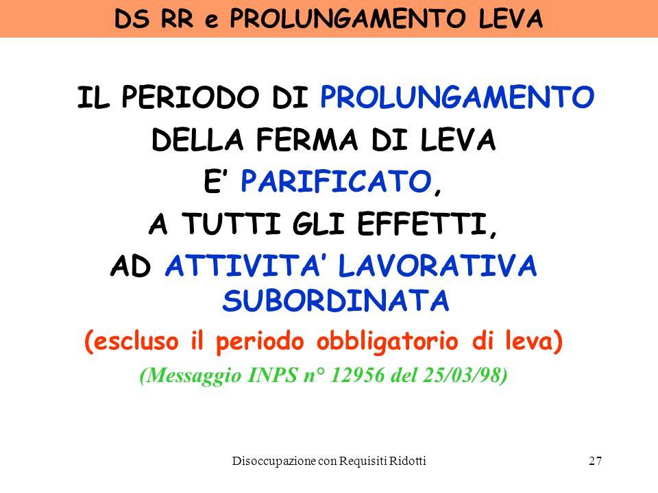 IL PERIODO DI PROLUNGAMENTO DELLA FERMA DI LEVA E' PARIFICATO,