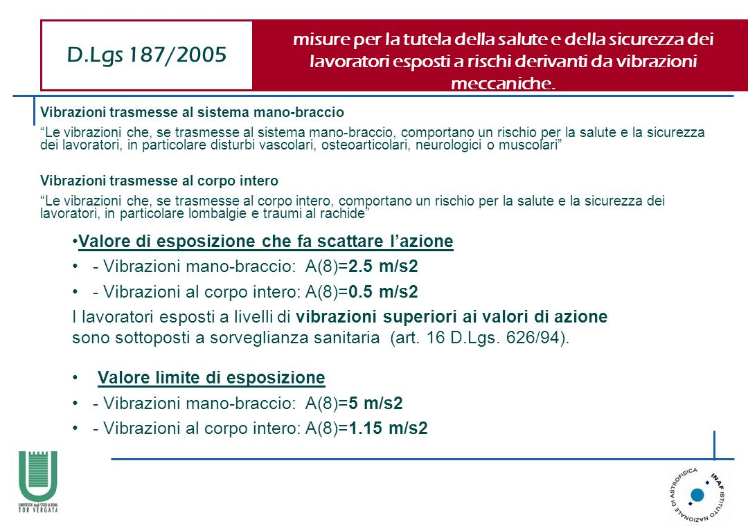 D.Lgs 187/2005 misure per la tutela della salute e della sicurezza dei lavoratori esposti a rischi derivanti da vibrazioni meccaniche.