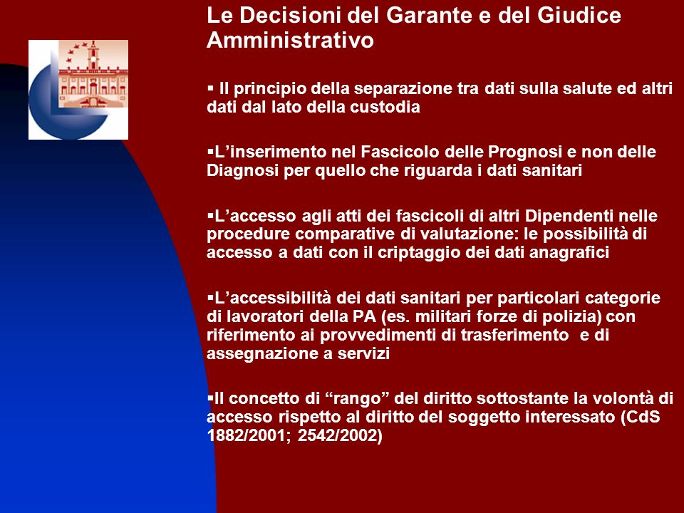 Le Decisioni del Garante e del Giudice Amministrativo