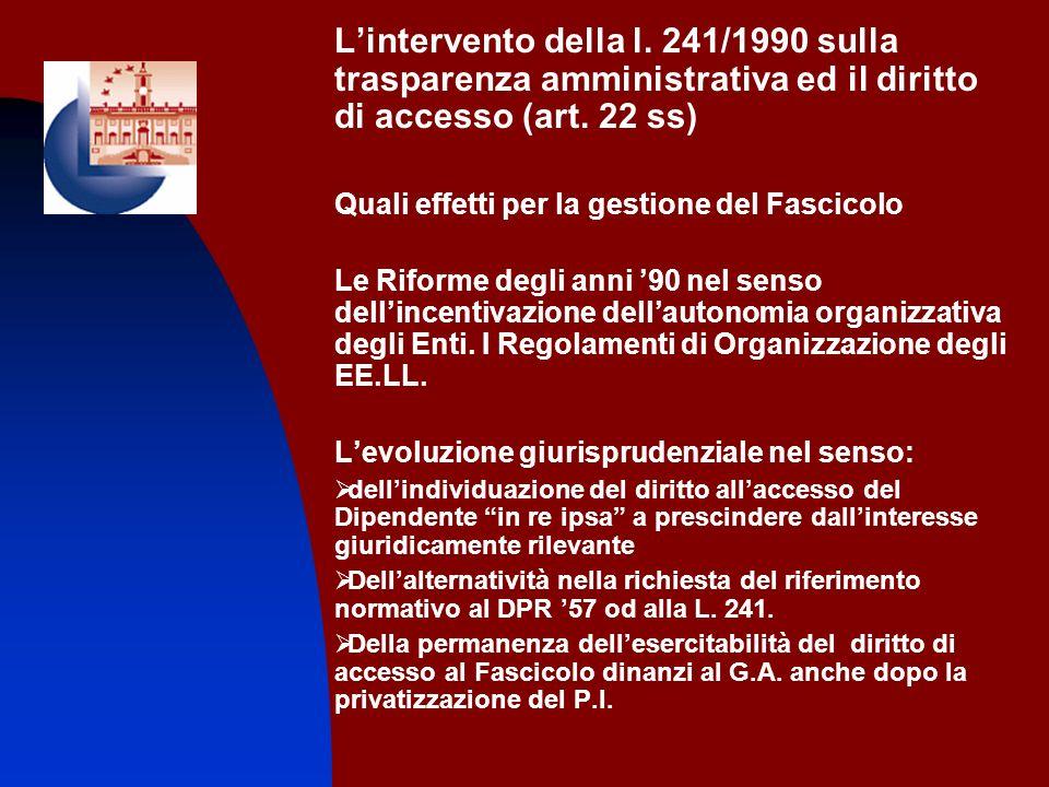 L'intervento della l. 241/1990 sulla trasparenza amministrativa ed il diritto di accesso (art. 22 ss)