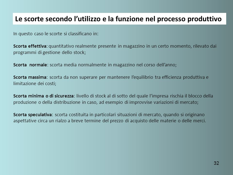 Le scorte secondo l'utilizzo e la funzione nel processo produttivo