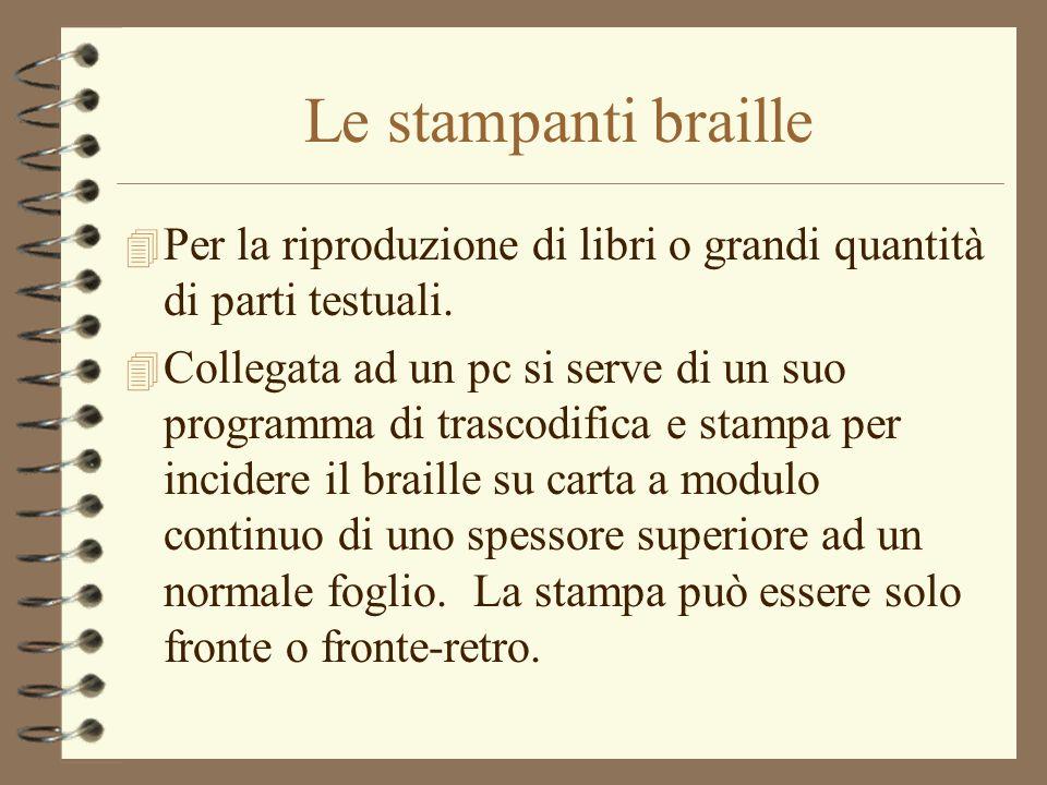 Le stampanti braille Per la riproduzione di libri o grandi quantità di parti testuali.