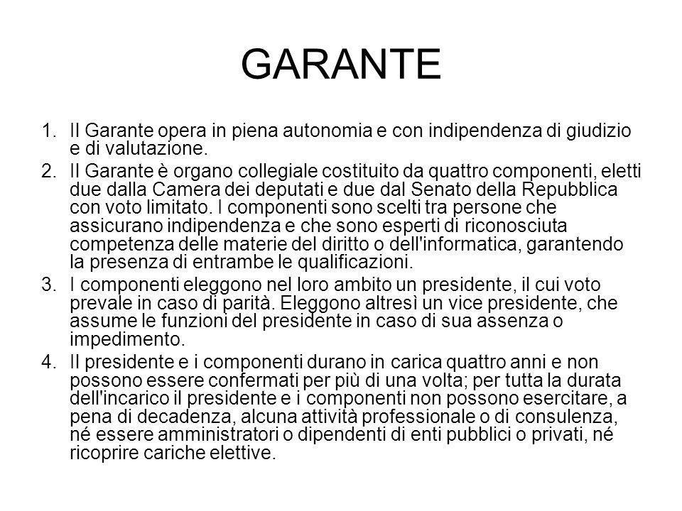 GARANTE Il Garante opera in piena autonomia e con indipendenza di giudizio e di valutazione.