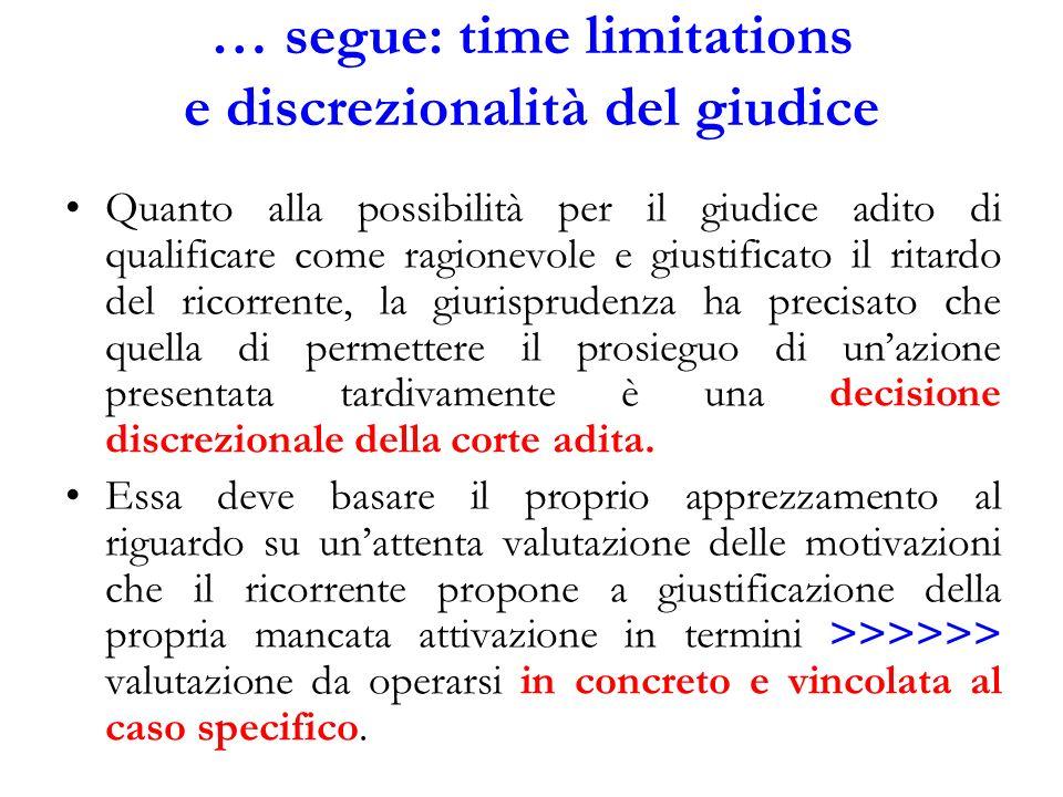 … segue: time limitations e discrezionalità del giudice