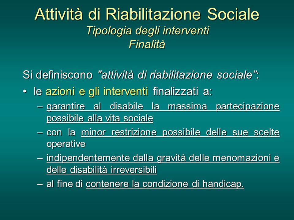 Attività di Riabilitazione Sociale Tipologia degli interventi Finalità