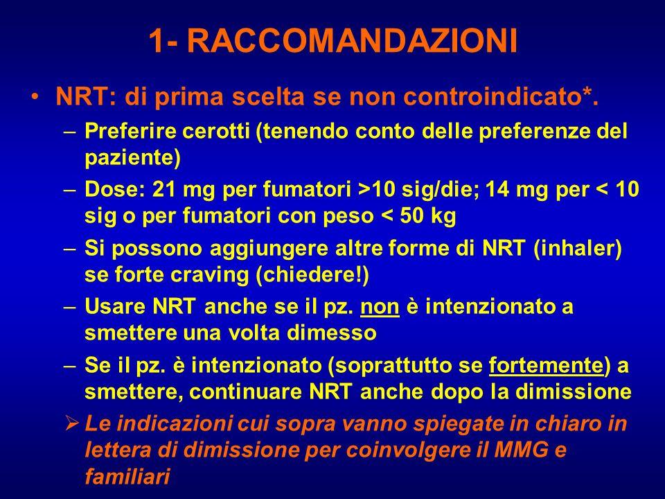 1- RACCOMANDAZIONI NRT: di prima scelta se non controindicato*.