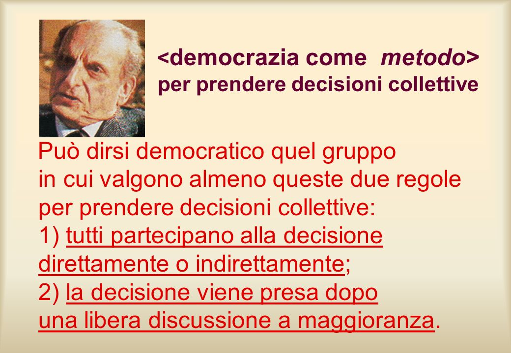 <democrazia come metodo> per prendere decisioni collettive