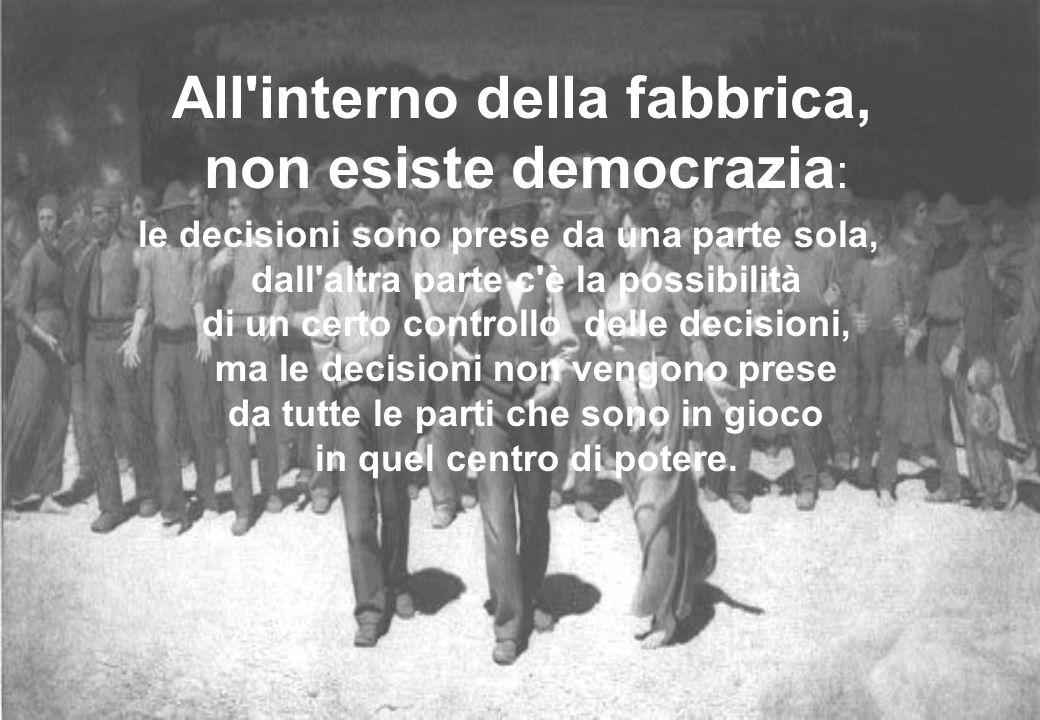 All interno della fabbrica, non esiste democrazia: