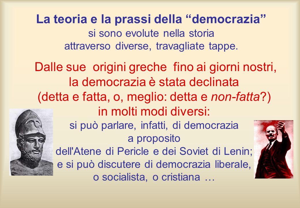 La teoria e la prassi della democrazia si sono evolute nella storia attraverso diverse, travagliate tappe.