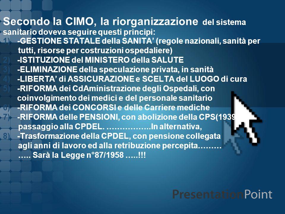 Secondo la CIMO, la riorganizzazione del sistema sanitario doveva seguire questi principi: