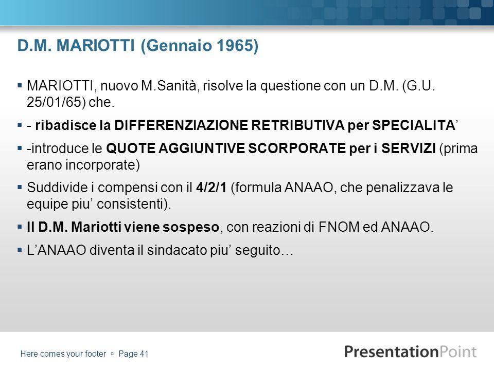 D.M. MARIOTTI (Gennaio 1965) MARIOTTI, nuovo M.Sanità, risolve la questione con un D.M. (G.U. 25/01/65) che.