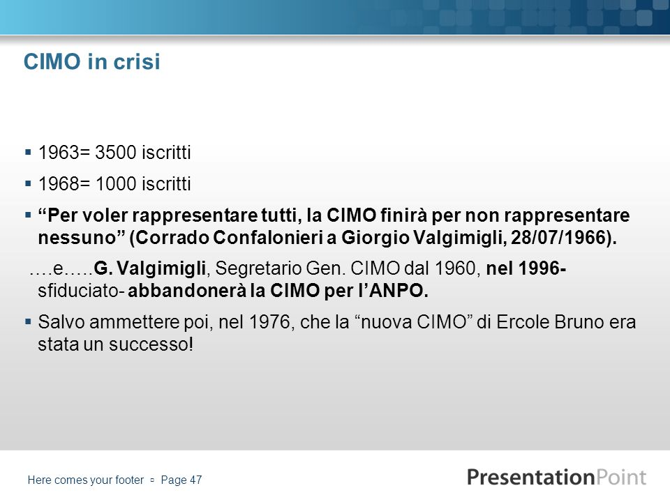 CIMO in crisi 1963= 3500 iscritti 1968= 1000 iscritti