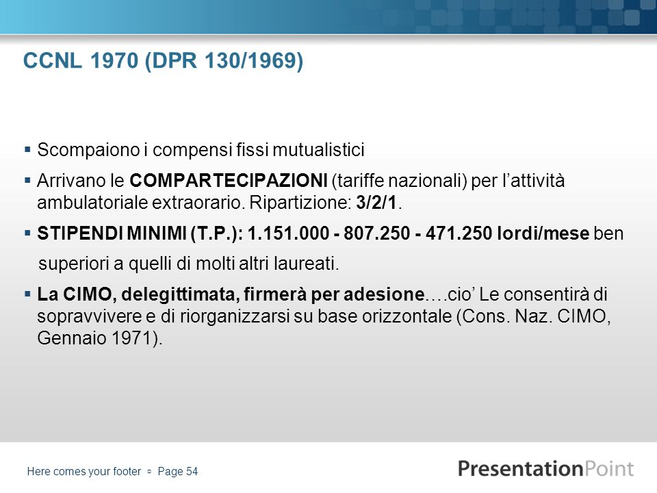 CCNL 1970 (DPR 130/1969) Scompaiono i compensi fissi mutualistici