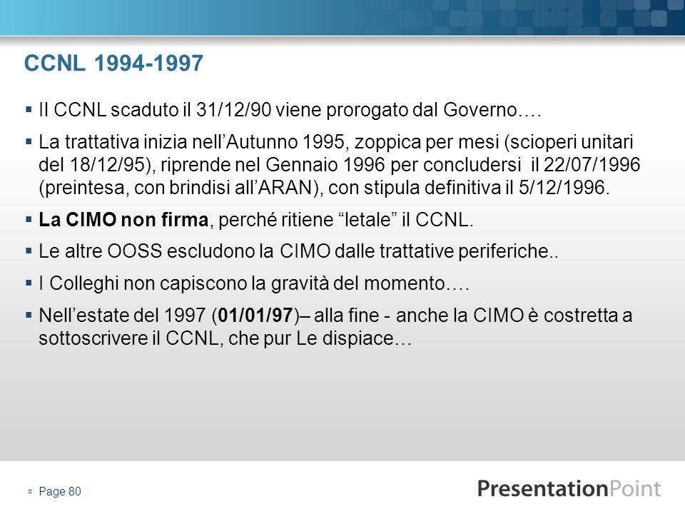 CCNL 1994-1997 Il CCNL scaduto il 31/12/90 viene prorogato dal Governo….