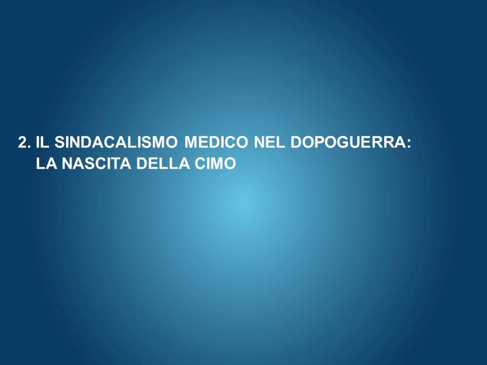 2. IL SINDACALISMO MEDICO NEL DOPOGUERRA: LA NASCITA DELLA CIMO