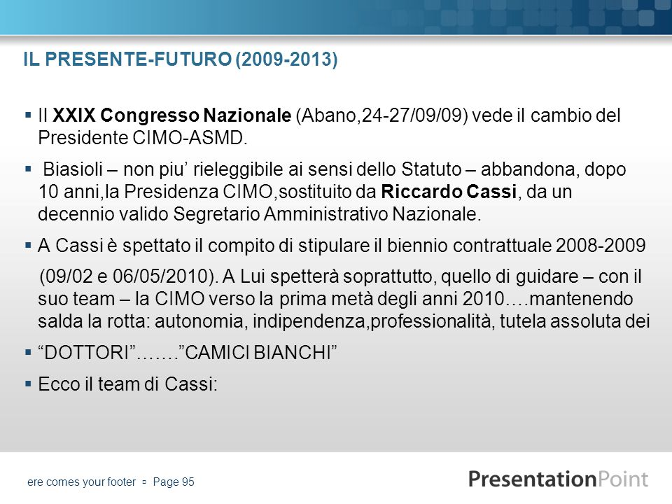 IL PRESENTE-FUTURO (2009-2013)