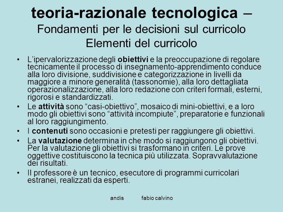 teoria-razionale tecnologica – Fondamenti per le decisioni sul curricolo Elementi del curricolo