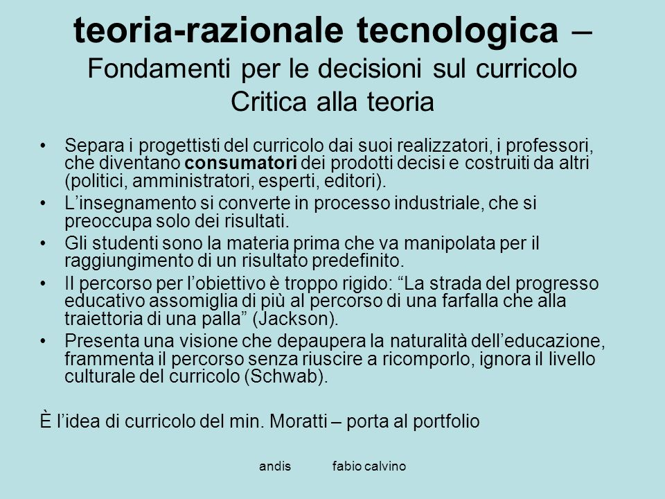 teoria-razionale tecnologica – Fondamenti per le decisioni sul curricolo Critica alla teoria