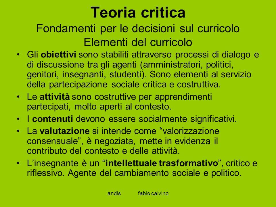 Teoria critica Fondamenti per le decisioni sul curricolo Elementi del curricolo
