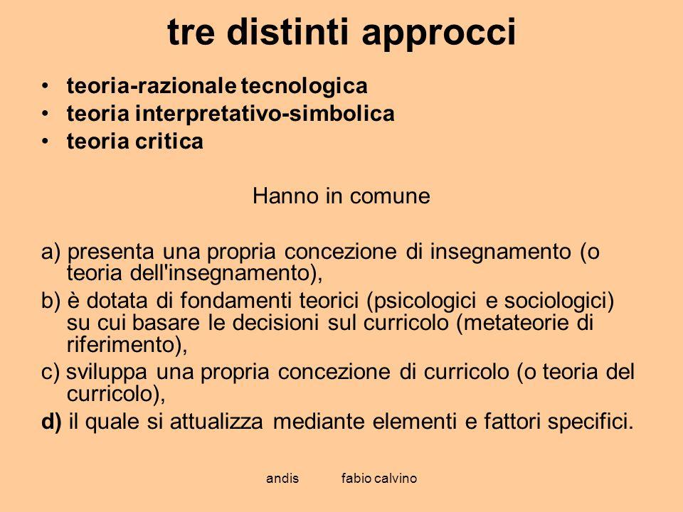 tre distinti approcci teoria-razionale tecnologica
