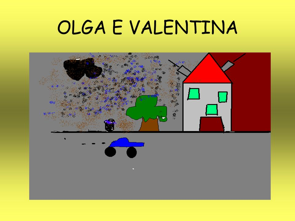 OLGA E VALENTINA