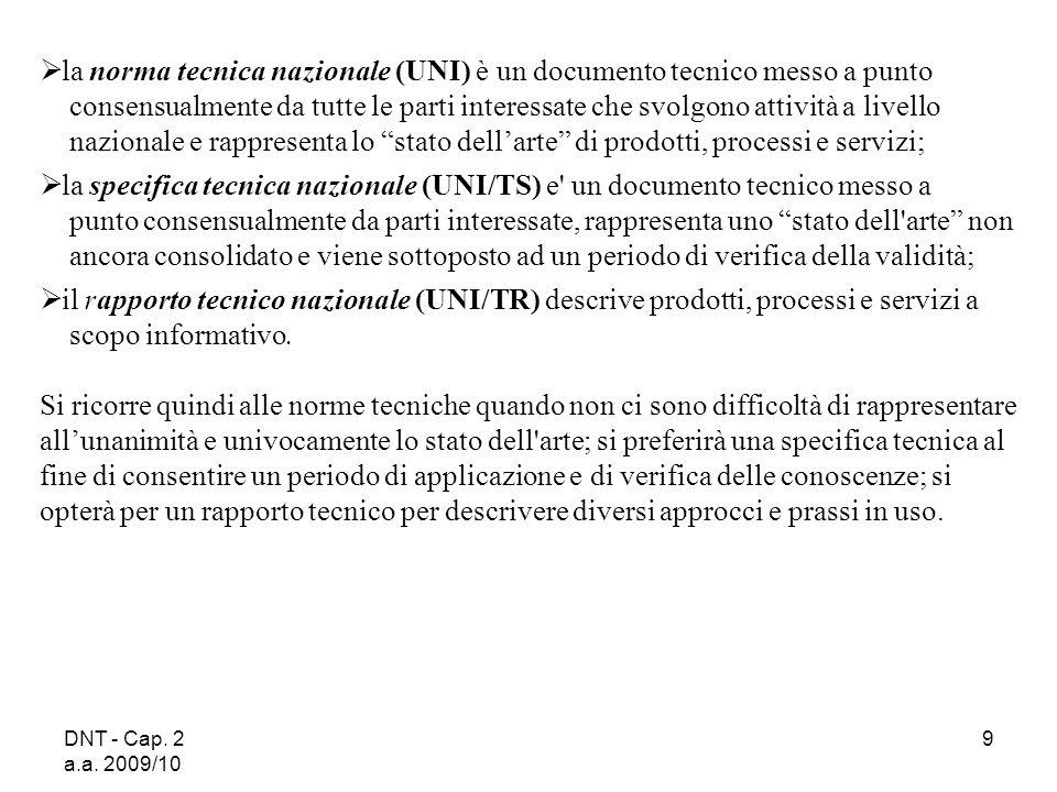 la norma tecnica nazionale (UNI) è un documento tecnico messo a punto