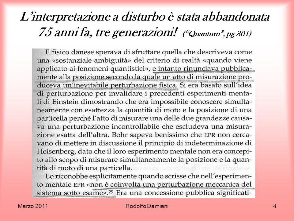 L'interpretazione a disturbo è stata abbandonata 75 anni fa, tre generazioni! ( Quantum , pg 301)