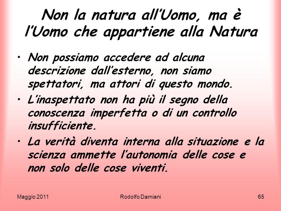 Non la natura all'Uomo, ma è l'Uomo che appartiene alla Natura