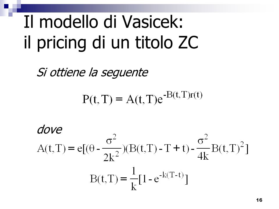 Il modello di Vasicek: il pricing di un titolo ZC