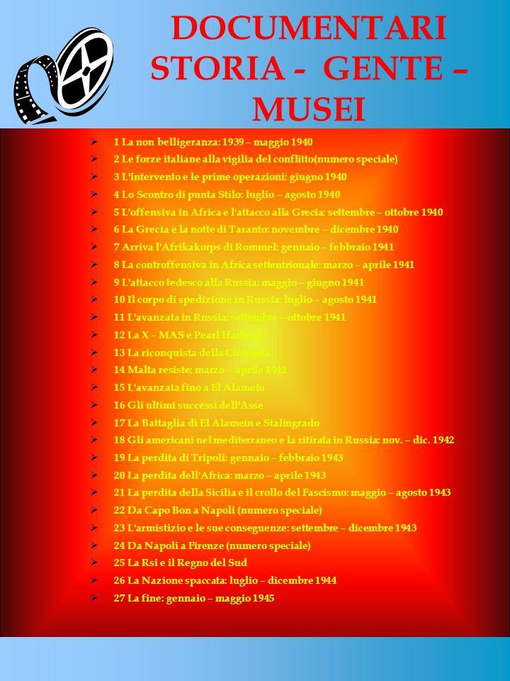 DOCUMENTARI STORIA - GENTE – MUSEI