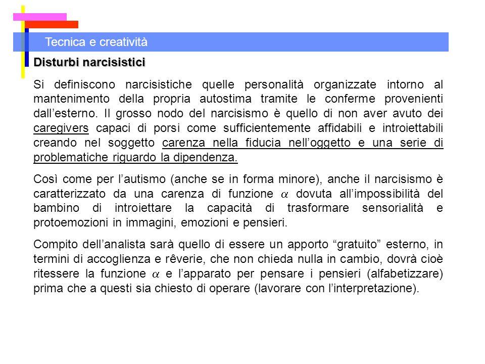 Tecnica e creatività Disturbi narcisistici.