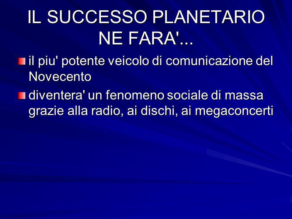 IL SUCCESSO PLANETARIO NE FARA ...