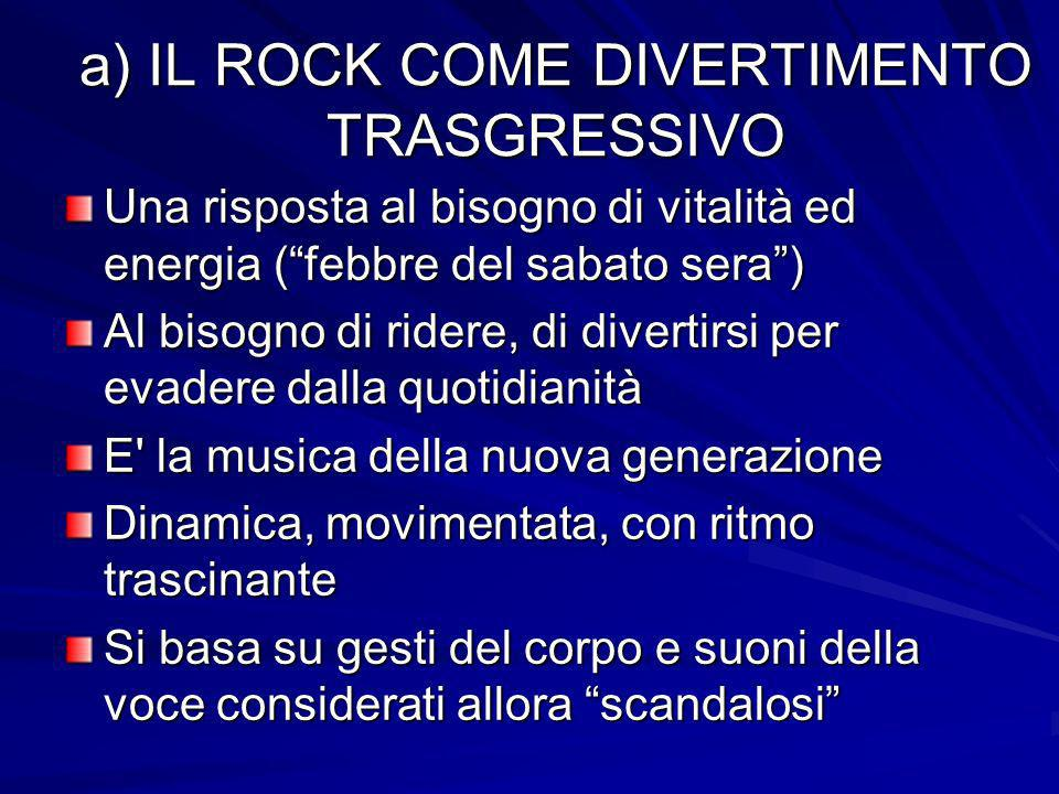 a) IL ROCK COME DIVERTIMENTO TRASGRESSIVO