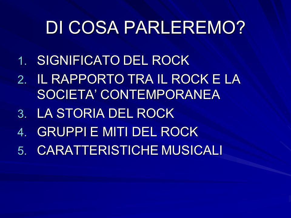 DI COSA PARLEREMO SIGNIFICATO DEL ROCK
