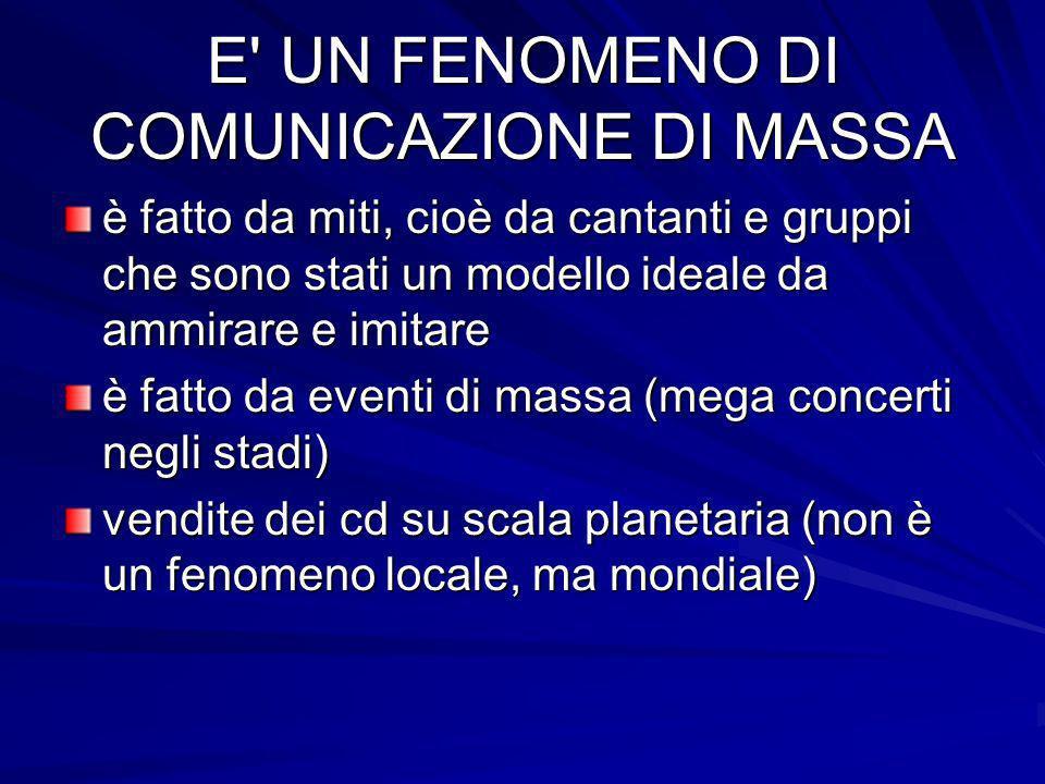 E UN FENOMENO DI COMUNICAZIONE DI MASSA