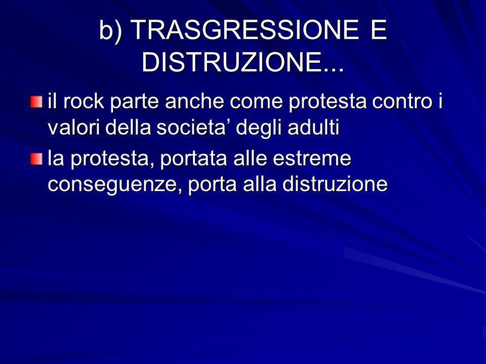b) TRASGRESSIONE E DISTRUZIONE...