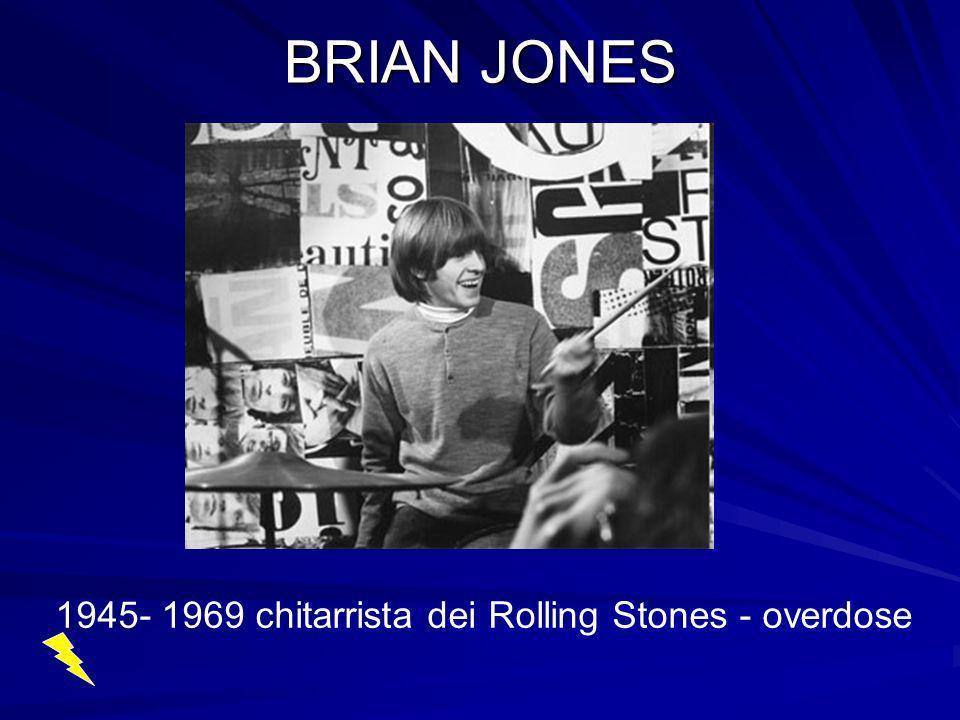 1945- 1969 chitarrista dei Rolling Stones - overdose