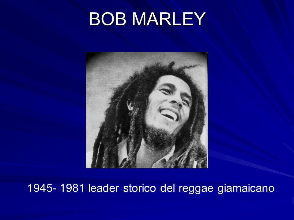 1945- 1981 leader storico del reggae giamaicano