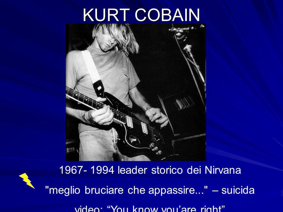 KURT COBAIN 1967- 1994 leader storico dei Nirvana