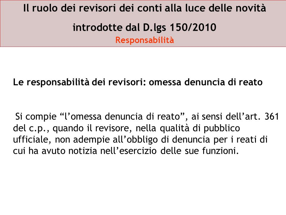 Il ruolo dei revisori dei conti alla luce delle novità introdotte dal D.lgs 150/2010 Responsabilità