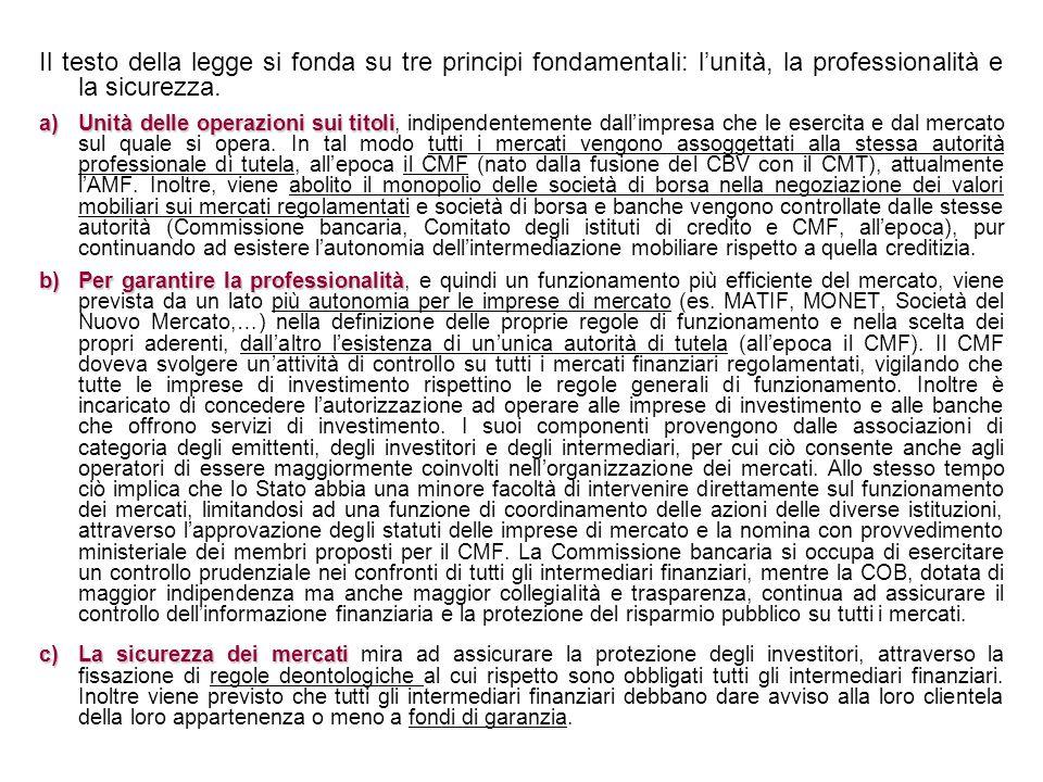 Il testo della legge si fonda su tre principi fondamentali: l'unità, la professionalità e la sicurezza.