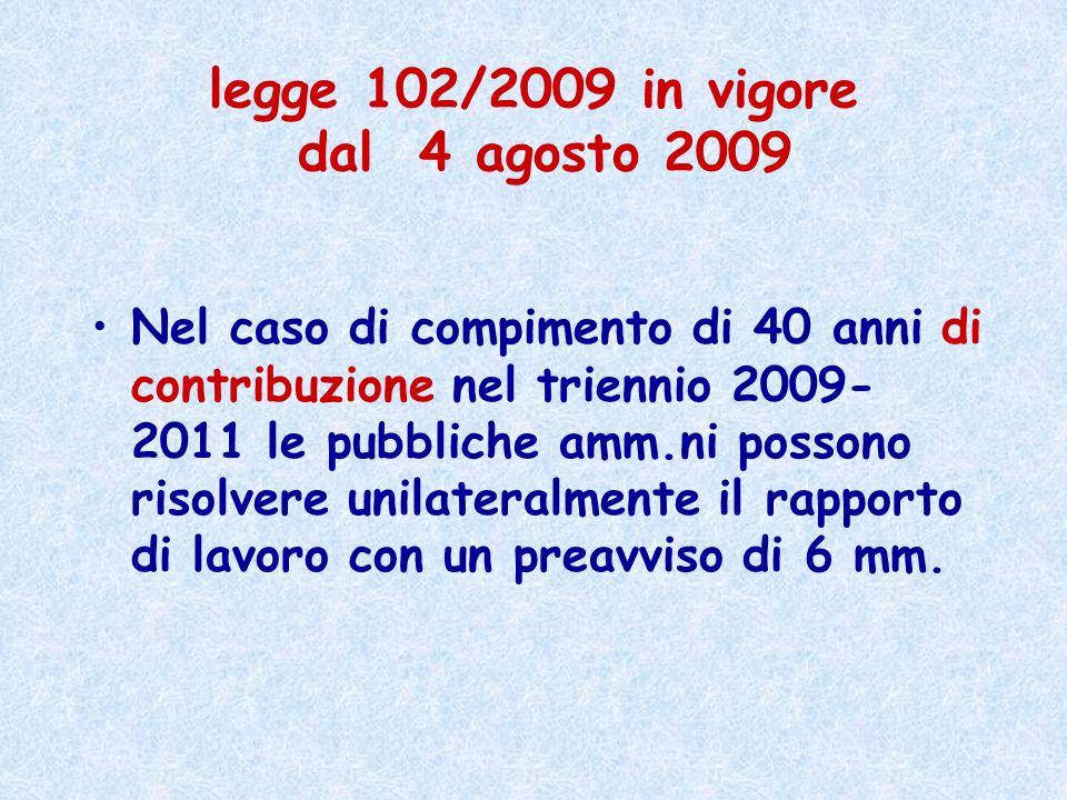 legge 102/2009 in vigore dal 4 agosto 2009