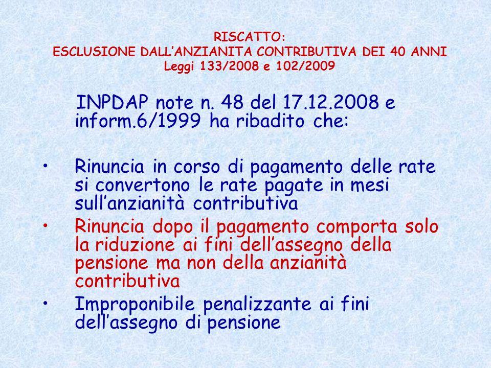 INPDAP note n. 48 del 17.12.2008 e inform.6/1999 ha ribadito che: