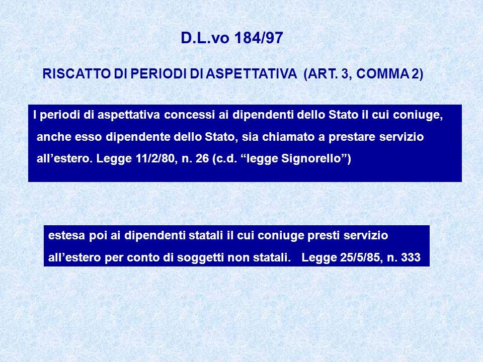 D.L.vo 184/97 RISCATTO DI PERIODI DI ASPETTATIVA (ART. 3, COMMA 2)