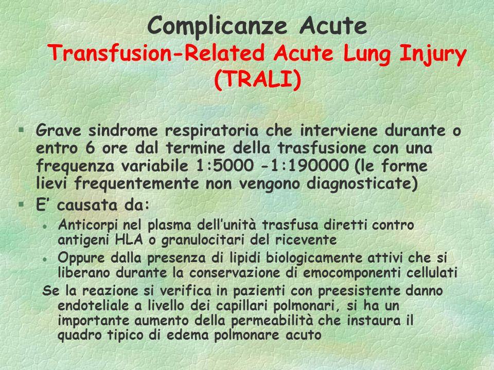 Complicanze Acute Transfusion-Related Acute Lung Injury (TRALI)